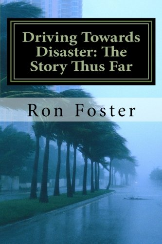 Driving Towards Disaster: The Story Thus Far: Hurricane And Pandemic Fiction Survival by [Foster, Ron]