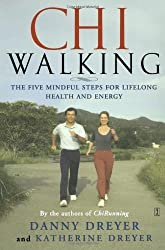 Chiwalking: the Five mindful Steps for Lifelong Health and Energy