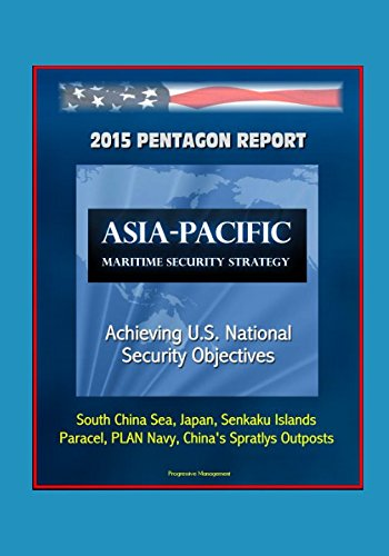 2015 Pentagon Report: Asia-Pacific Maritime Security Strategy: Achieving U.S. National Security Objectives - South China