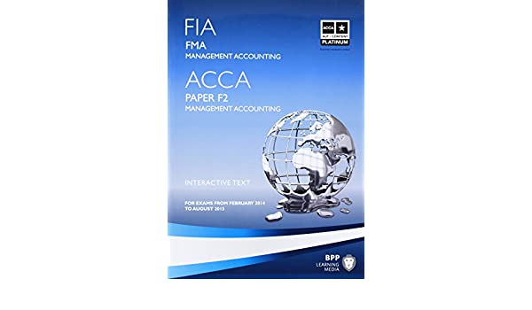 Fia foundations in management accounting fma acca f2 paper f2 fia foundations in management accounting fma acca f2 paper f2 study text bpp learning media 9781445370286 amazon books fandeluxe Images