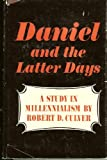 Daniel and the Latter Days, Robert D. Culver, 0802417558