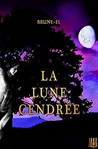 La lune cendrée par  Brune-El