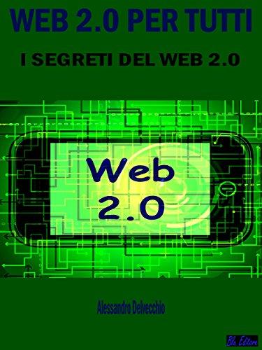 : Web 2.0 per Tutti: I Segreti del Web 2.0