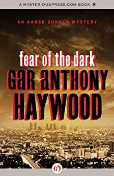 Fear of the Dark (The Aaron Gunner Mysteries) by [Haywood, Gar Anthony]