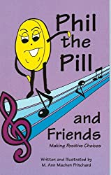 Phil the Pill And Friends: Making Positive Choices