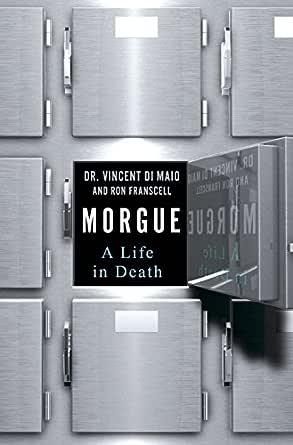 Morgue: A Life in Death (English Edition)