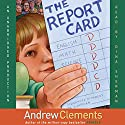 The Report Card Audiobook by Andrew Clements Narrated by Dina Sherman