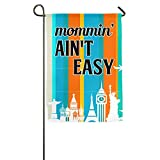 Mommin' Ain't Easy Gift Mom Garden Flag 12