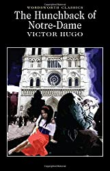 The Hunchback of Notre-Dame (Wordsworth Classics) (Wordsworth Collection)