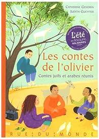 Les contes de l'olivier : Contes juifs et arabes réunis par Catherine Gendrin