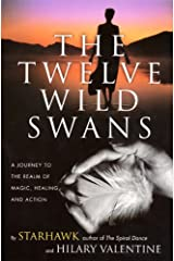 The Twelve Wild Swans: A Journey to the Realm of Magic, Healing, and Action Kindle Edition