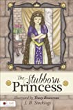 The Stubborn Princess, J. B. Stockings, 1621471810
