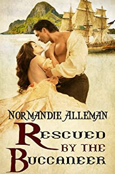 Rescued by the Buccaneer (Pirates of the Jolie Rouge Book 1) by [Alleman, Normandie]