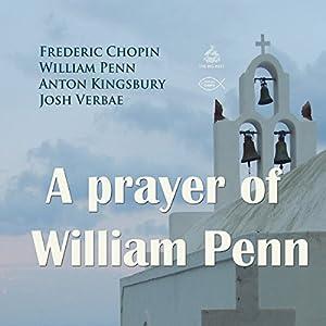 A Prayer of William Penn Performance