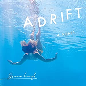 Adrift: A Novel Audiobook