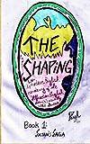 The Shaping, Book 1: Satan's Saga