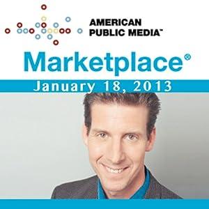 Marketplace, January 18, 2013