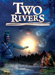 'Two Rivers' - A Native American Reconciliation