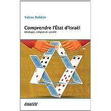 Comprendre l'Etat d'Israël: Idéologie, religion et société