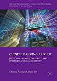 img - for Chinese Banking Reform: From the Pre-WTO Period to the Financial Crisis and Beyond (The Nottingham China Policy Institute Series) book / textbook / text book