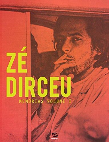 Zé Dirceu: Memórias – Volume 1
