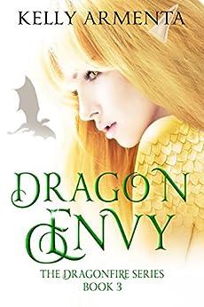 Dragon Envy (Dragonfire Series Book 3) by [Armenta, Kelly]