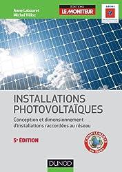 Installations photovoltaïques - 5e éd. - Conception et dimensionnement d'installations raccordées au: Conception et dimensionnement d'installations raccordées au réseau