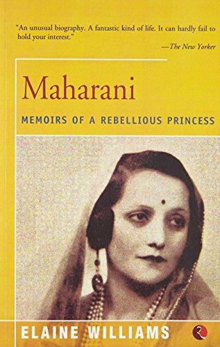 Maharani: Memoirs of a Rebellious Princess