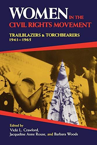 - Women in the Civil Rights Movement: Trailblazers and Torchbearers, 1941-1965 (Blacks in the Diaspora)