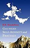img - for Gaussian Self-Affinity and Fractals: Globality, The Earth, 1/f Noise, and R/S (Selected Works of Benoit B. Mandelbrot) book / textbook / text book
