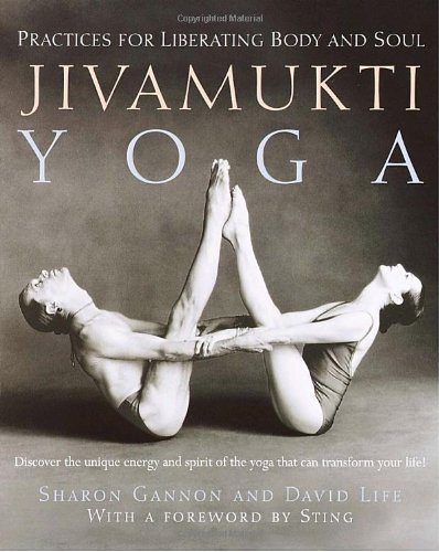 Jivamukti Yoga: Practices for Liberating Body and Soul [Sharon Gannon - David Life] (Tapa Blanda)