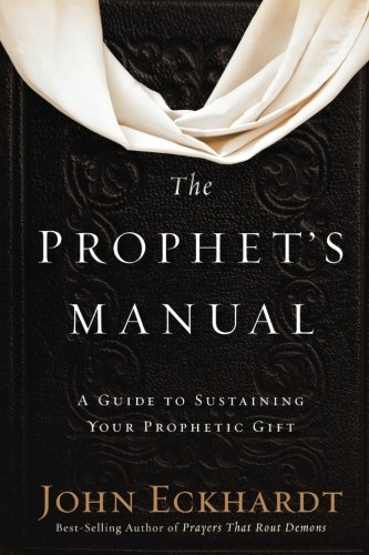 The Prophet's Manual: A Guide to  Sustaining Your Prophetic Gift (Revelation The Spirit Speaks To The Churches)