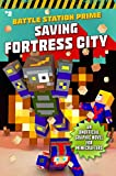 Saving Fortress City: An Unofficial Graphic Novel