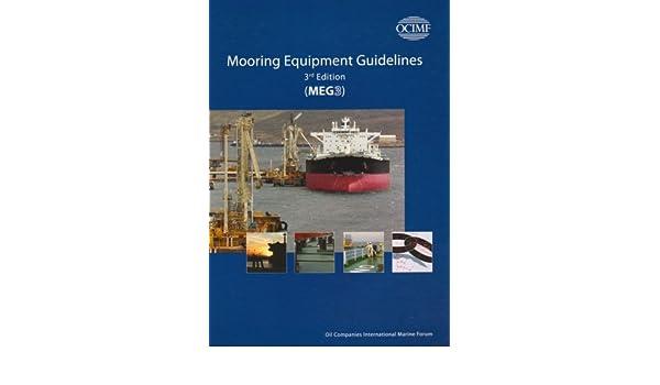 mooring equipment guidelines meg3 oil companies international rh amazon com mooring equipment guidelines 5th edition mooring equipment guidelines meg4 publisher