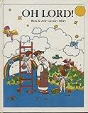 Oh Lord!, Ron Van der Meer and Atie Van der Meer, 0517540061