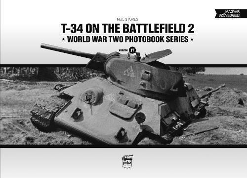 T-34 on the Battlefield. Volume 2 (World War Two Photobook Series)