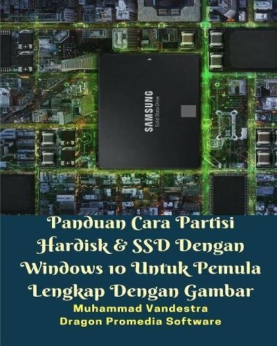 Panduan Cara Partisi Hardisk & SSD Dengan Windows 10 Untuk Pemula Lengkap Dengan Gambar