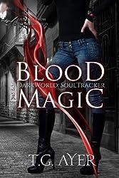 Blood Magic: A Novel of the DarkWorld (DarkWorld: SoulTracker Book 1) (English Edition)