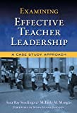 Examining Effective Teacher Leadership, Sara Ray Stoelinga and Melinda M. Mangin, 0807750360