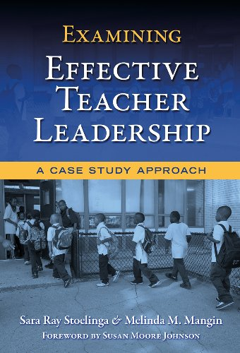 Examining Effective Teacher Leadership: A Case Study Approach