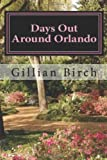 Days Out Around Orlando, Gillian Birch, 146621886X
