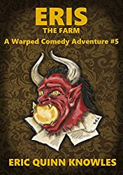 ERIS: The Farm (Warped Comedy Adventure Book 5)