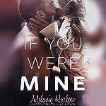 If You Were Mine | Melanie Harlow