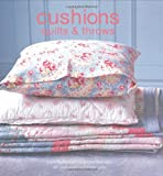Cushions Quilts and Throws, Lucinda Ganderton and Lucy Berridge, 1845976991