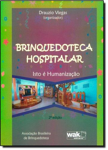 Brinquedoteca Hospitalar. Isto É Humanização