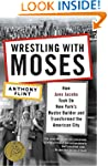 Wrestling with Moses: How Jane Jacobs...