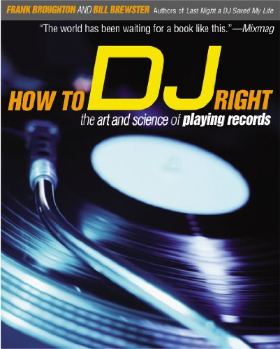 Playing Records (How to DJ Right: The Art and Science of Playing Records)