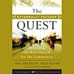 The Externally Focused Quest: Becoming the Best Church for the Community: Jossey-Bass Leadership Network Series | Rick Rusaw,Eric Swanson