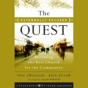 The Externally Focused Quest: Becoming the Best Church for the Community Audiobook