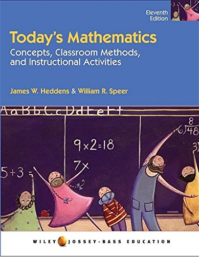 Today's Mathematics, Concepts and Classroom Methods, and Instructional Activities (Wiley/Jossey-Bass Education)